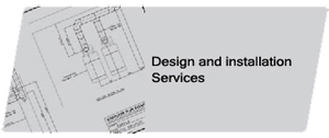 Design and Installation Services